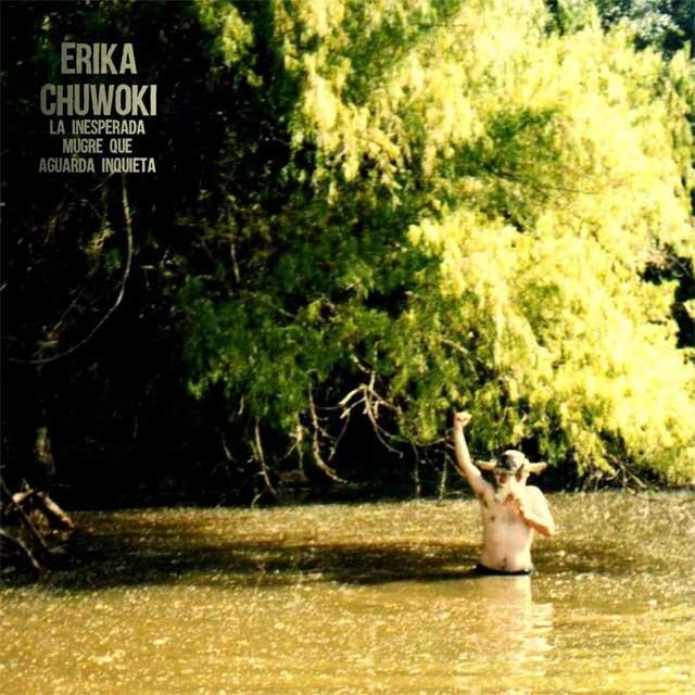"Erika Chuwoki presenta ""La inesperada mugre que aguarda inquieta"""