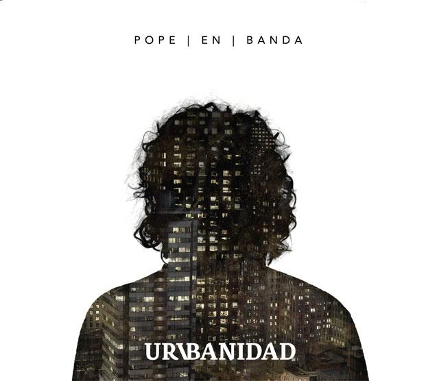 Pope en banda presenta Urvbanidad