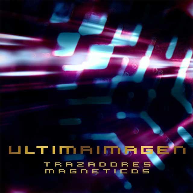 """UltimaImagen presenta """"Trazadores Magnéticos"""""""