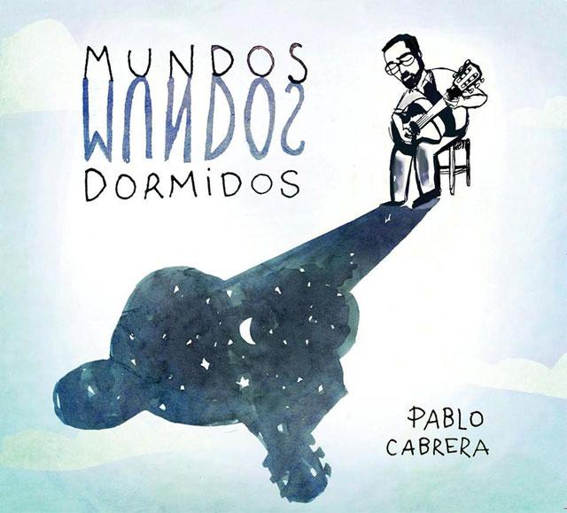 """Pablo Cabrera presenta """"Mundos Dormidos"""""""