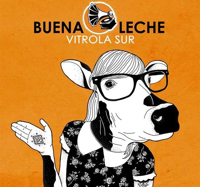 "Vitrola Sur presenta ""Buena Leche"""