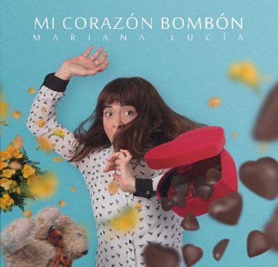 """Mariana Lucía presenta """"Mi corazón bombón"""""""