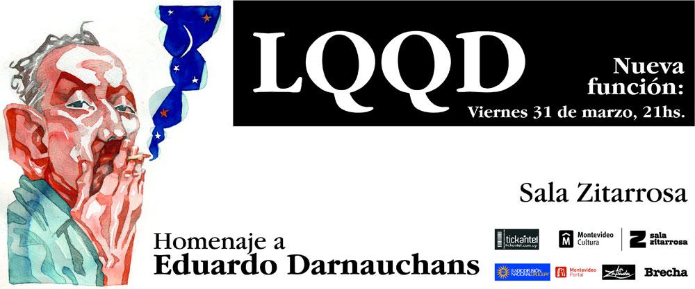 LQQD Homenaje a Eduardo Darnauchans