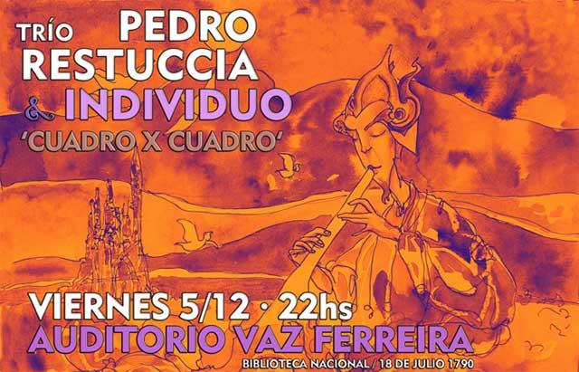 Pedro Restuccia Trío & Individuo